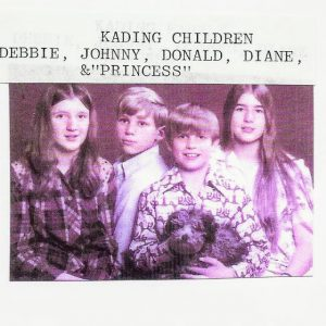 The John and Marilyn Kading Children, Diane, Johnny, Debbie, Donald and our dog Princess